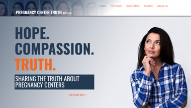 PregnancyCenterTruth.com, designed by Heartbeat International, tackles some of the most pervasive myths the abortion lobby has circulated about life-affirming pregnancy help centers.
